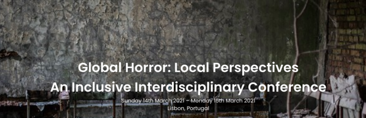 Global Horror/Local Perspectives: An Inclusive Interdisciplinary Conference