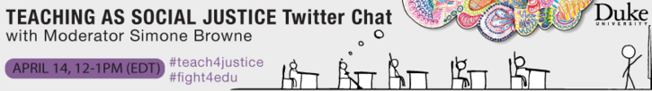 Teaching as Social Justice Twitter Chat with moderator Simone Browne