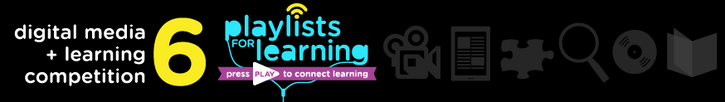 DML 6 Playlists for Learning - Digital Media & Learning Competition Current Comptition Page Header Image