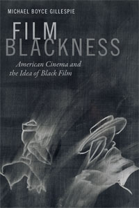 """Film Blackness"" by Michael Boyce Gillespie"