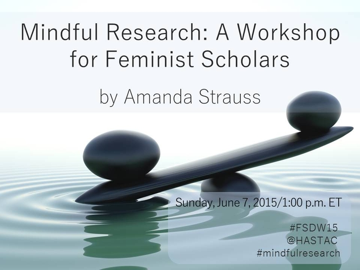 Mindful Research: A Workshop for Feminist Scholars