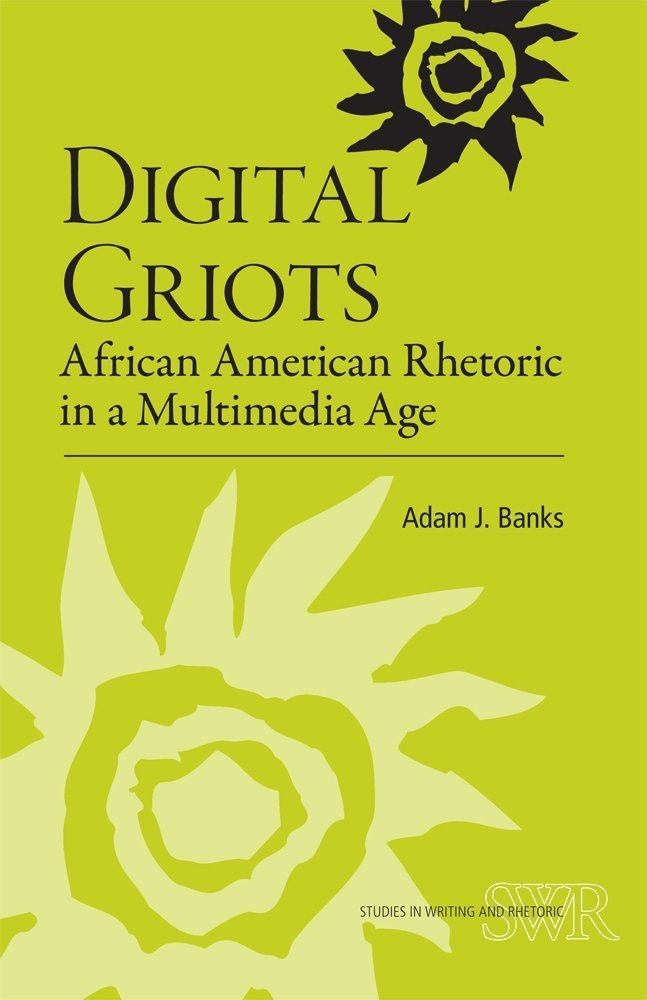 Review: Digital Griots: African American Rhetoric in a Multimedia Age