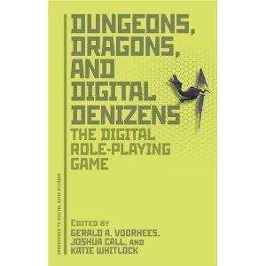 New book: Dungeons, Dragons, and Digital Denizens The Digital Role-Playing Game