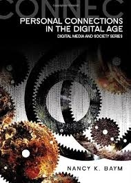 Book Review: Personal Connections in the Digital Age: Digital Media and Society Series by Nancy Baym