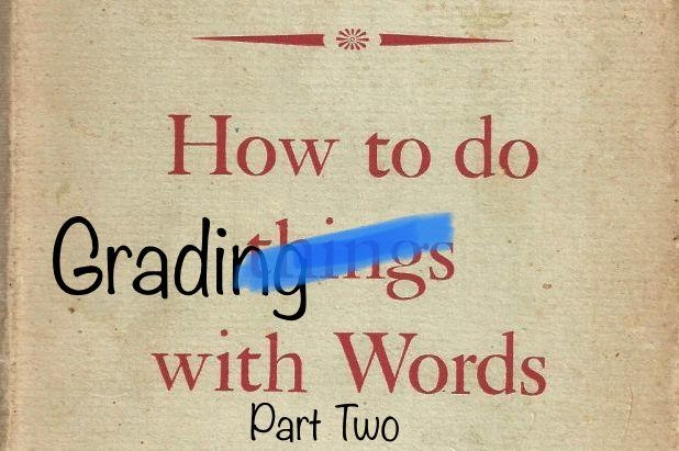 "An altered image of J.L. Austin's book cover ""How to Do Things with Words"" with the word 'things' crossed out and replaced with 'grading.'"