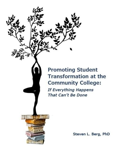 New Paperback Edition! Promoting Student Transformation at the Community College by Steve Berg