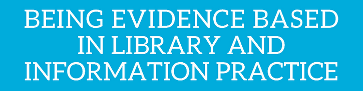 A research-grounded, theoretical foundation for evidence based library and information practice
