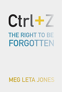 """Data, Privacy, and Personhood: A (Re-)view of Meg Leta Jones's Ctrl+Z: The Right to Be Forgotten"""