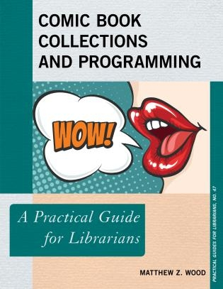 Comic Collections and Programing: A Practical Guide for Librarians