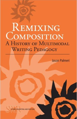 A review of Remixing Composition by Jason Palmeri