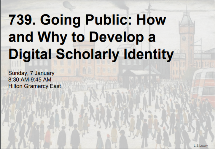 Going Public: How and Why to Develop a Digital Scholarly Identity