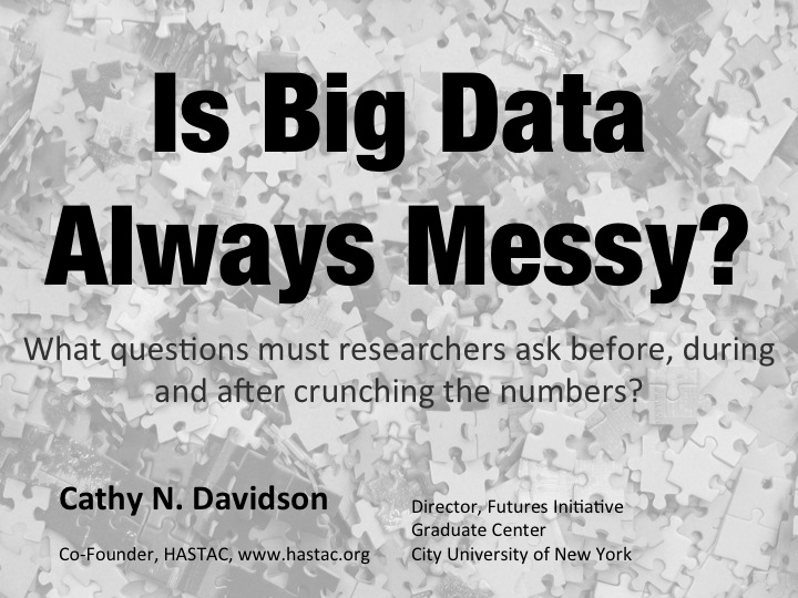 Is All Big Data 'Messy'?  What Questions Must Researchers Ask Before, During, and After Crunching the Numbers?