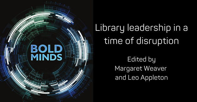 Promotional image for Bold Minds: Library leadership in a time of disruption