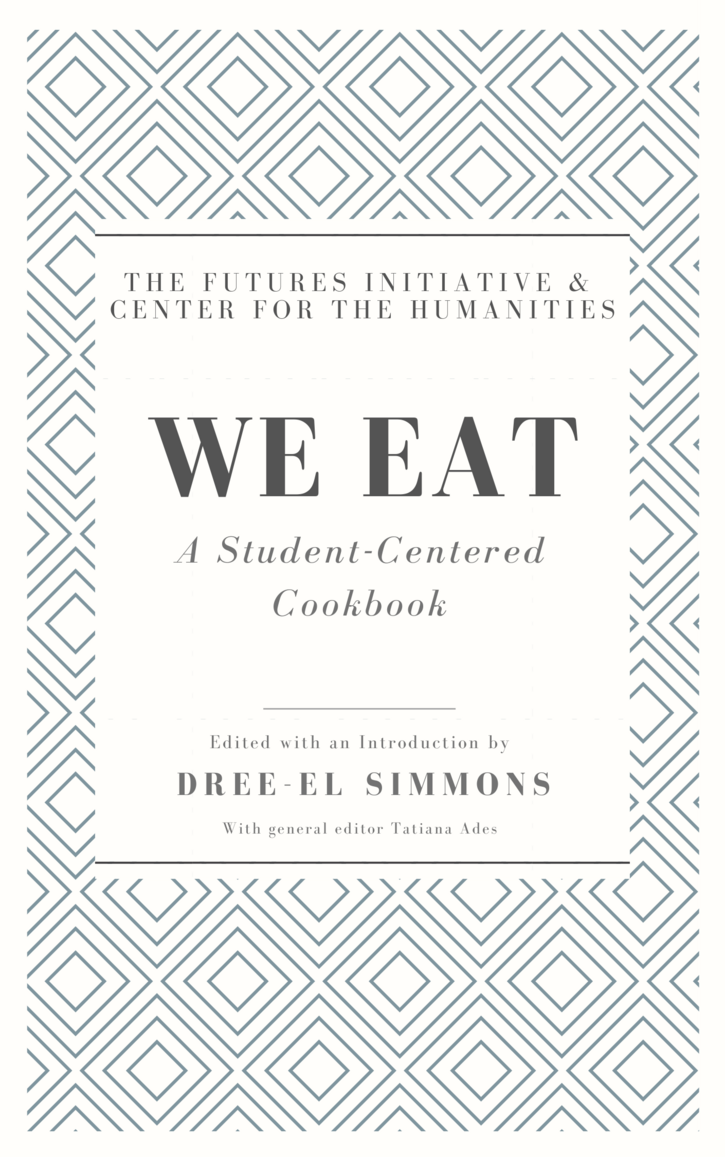 Black & White cover of We Eat: a Student-Centered Cookbook, edited by Dree-el Simmons and Tatiana Ades