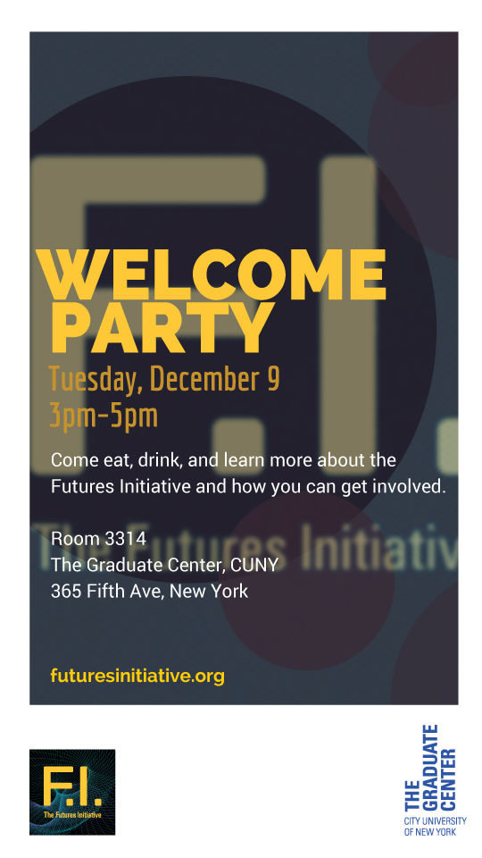 NYC Area: Futures Initiative Welcome Party, 12/9, 3-5pm