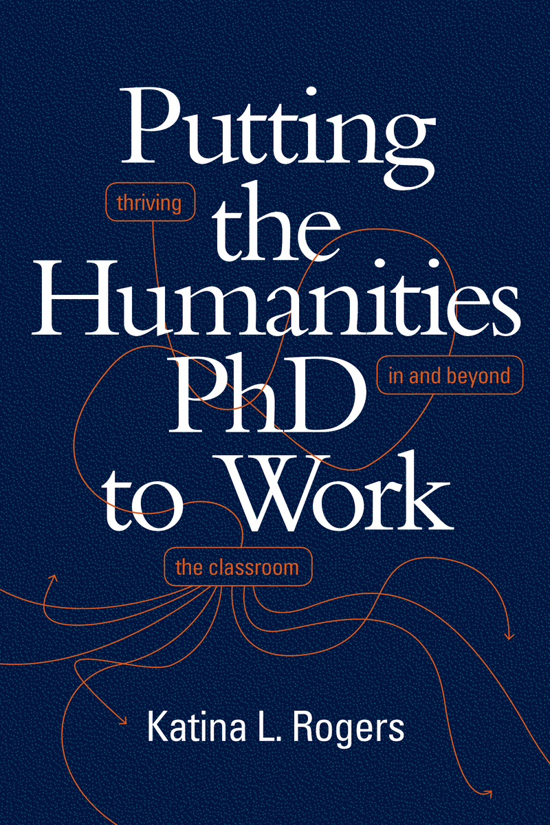 Cover image of Putting the Humanities PhD to Work