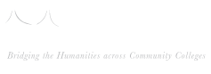 Humanities Alliance: Bridging the Humanities across Community Colleges