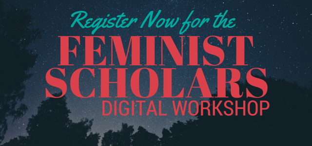 Feminist Scholars Digital Workshop